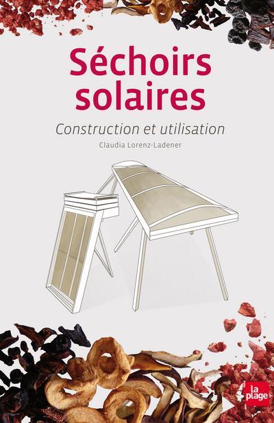 Sechoirs Solaires ; Construction Et Utilisation