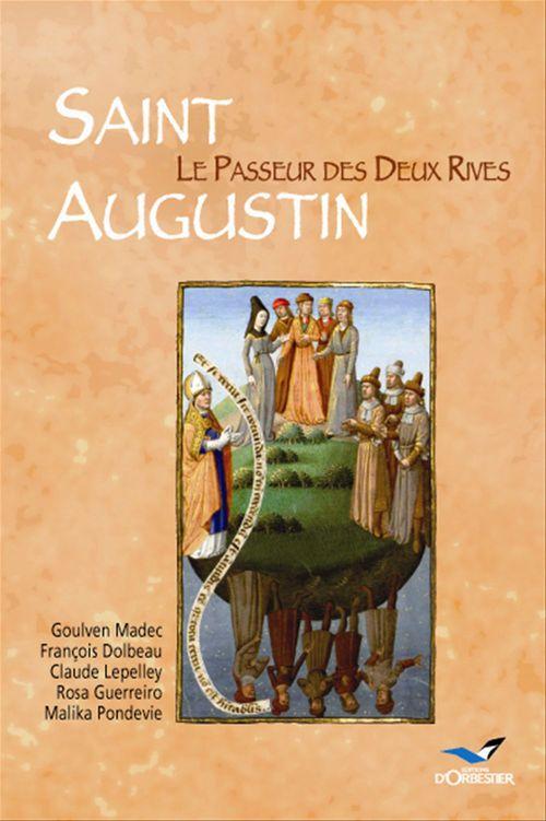 Saint Augustin ; le passeur des deux rives
