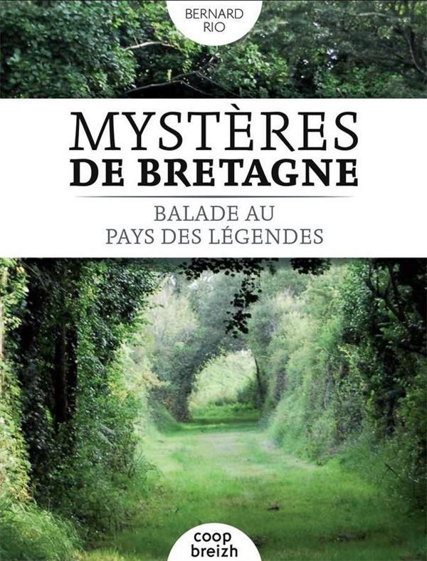 Mystères de Bretagne ; balade au pays des légendes