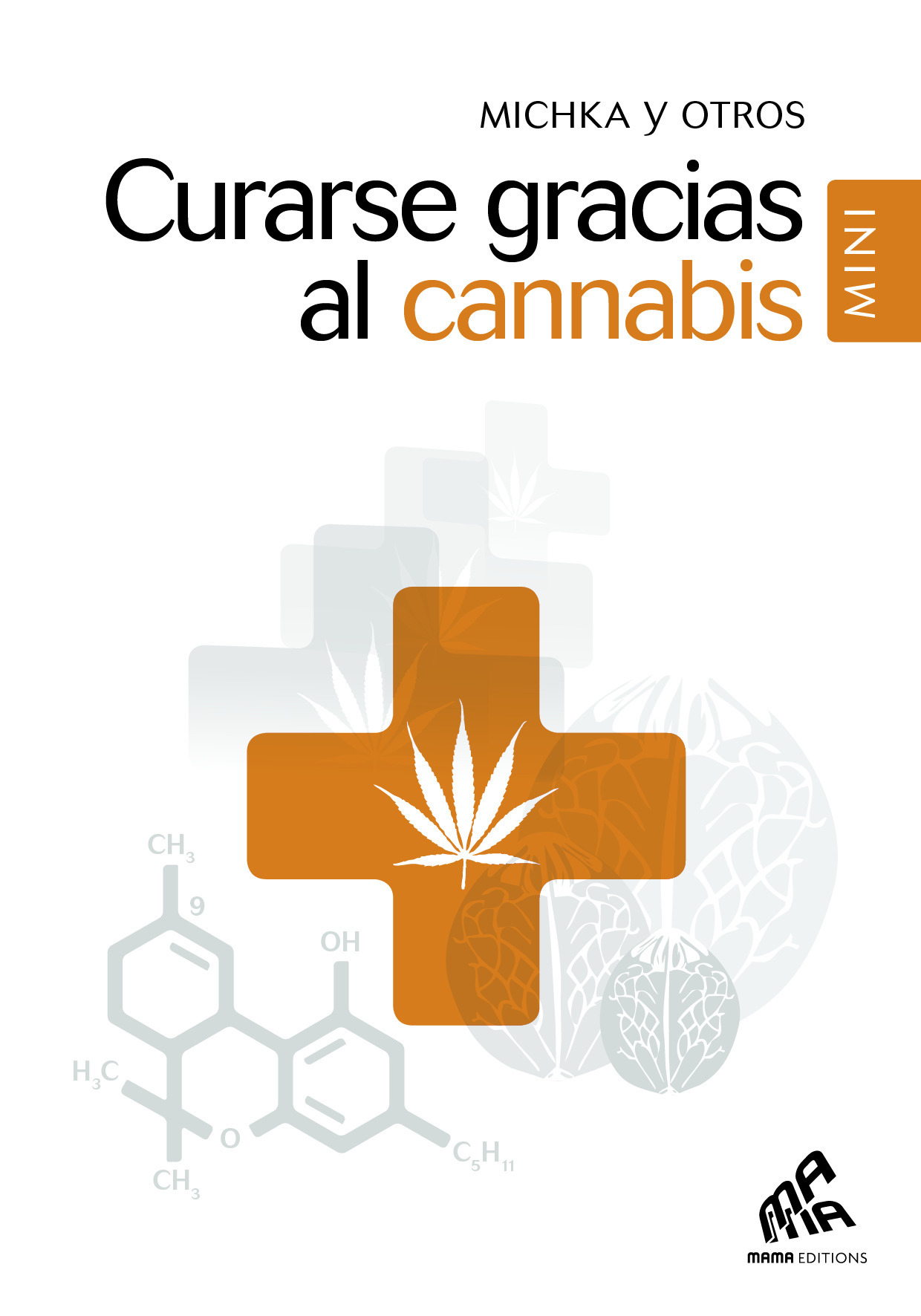 Curarse gracias al cannabis - Mini Edition