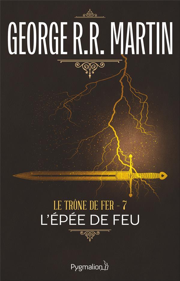 Le Trone De Fer T.7 ; L'Epee De Feu