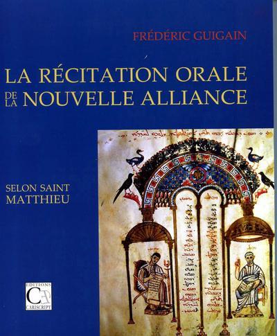 La récitation orale de la nouvelle alliance selont saint Matthieu