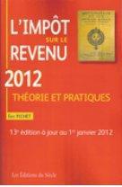 L'impôt sur le revenu 2012 ; théories et pratiques