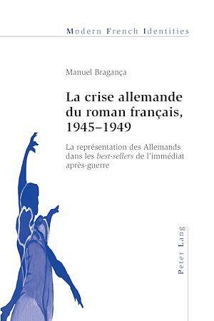 La crise allemande du roman francais, 1945-1949 - la representation des allemands dans les best-sell