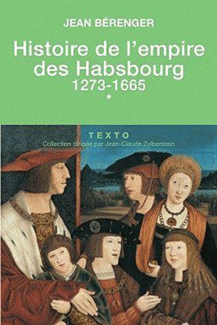 Histoire de l'empire des Habsbourg t.1 ; 1273-1665