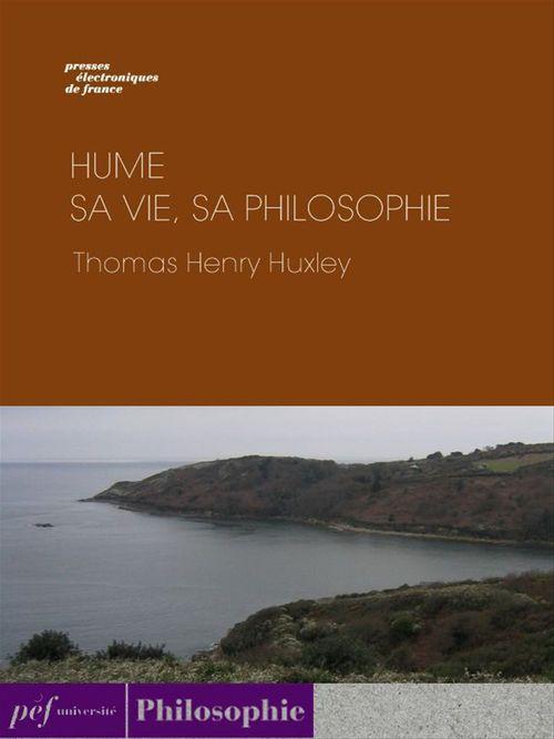 Hume ; sa vie, sa philosophie