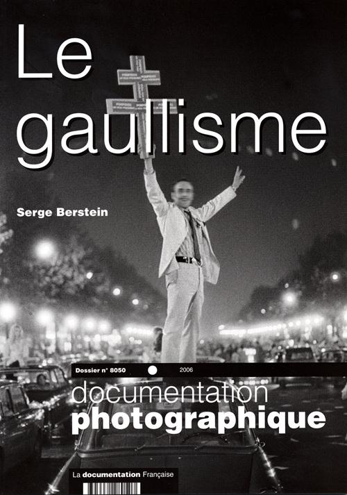 DOCUMENTATION PHOTOGRAPHIQUE T.8050 ; le gaullisme