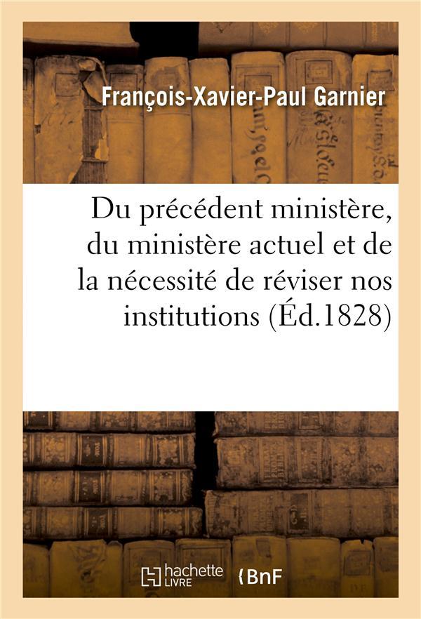 Du precedent ministere, du ministere actuel et de la necessite de reviser nos institutions - , notam