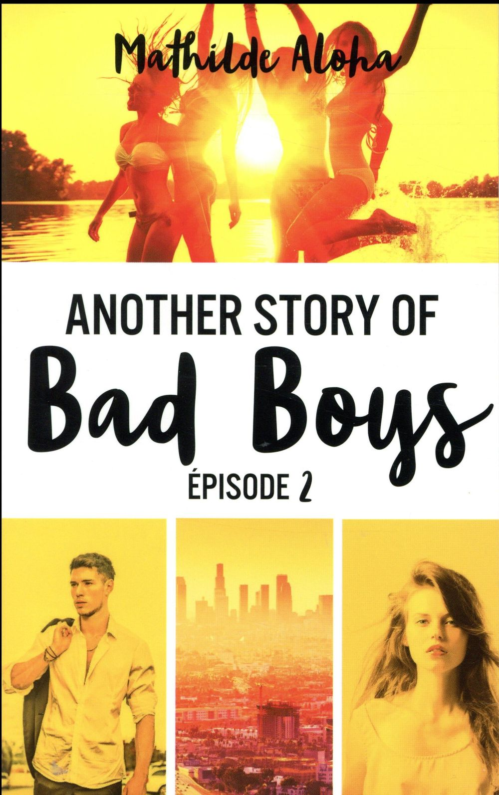 ANOTHER STORY OF BAD BOYS T.2 Aloha Mathilde