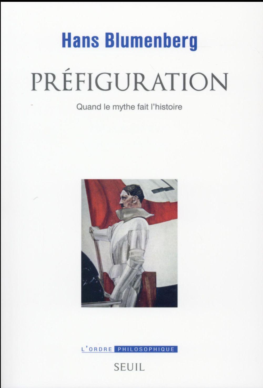 Préfiguration ; quand le mythe fait l'histoire