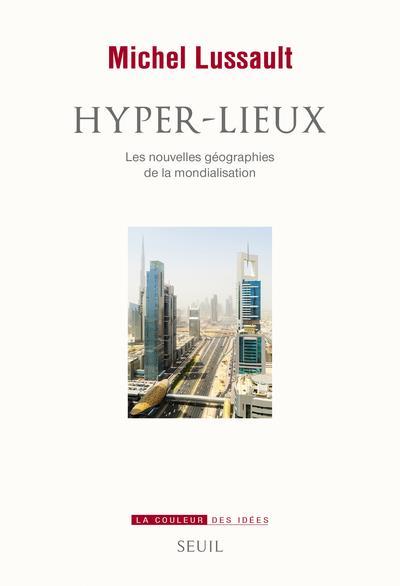 Hyper-lieux ; les nouvelles géographies de la mondialisation