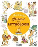Mon Premier Larousse des Légendes de la Mythologie  - Vanessa Henriette - Therese De Cherisey