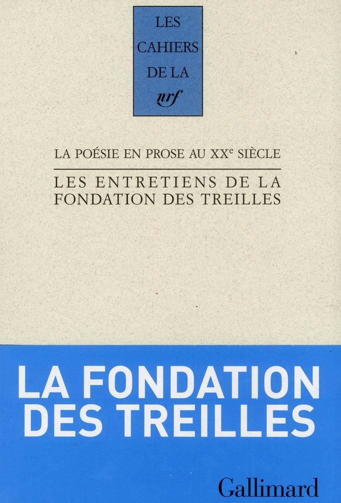 Les cahiers de la NRF ; la poésie en prose au XX siècle ; les entretiens de la fondation des Treilles