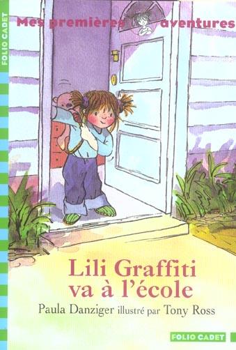Lili Graffiti - mes premières aventures T.4 ; Lili Graffiti va à l'école