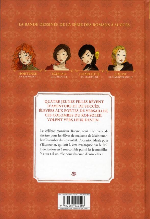 Les colombes du Roi-Soleil t.1 ; les comédiennes de Monsieur Racine