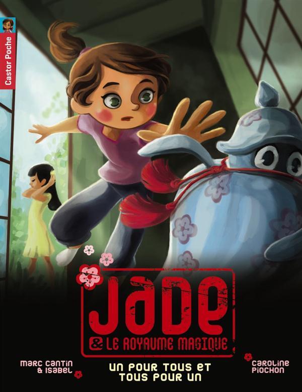 Jade et le royaume magique t.6 ; un pour tous et tous pour un
