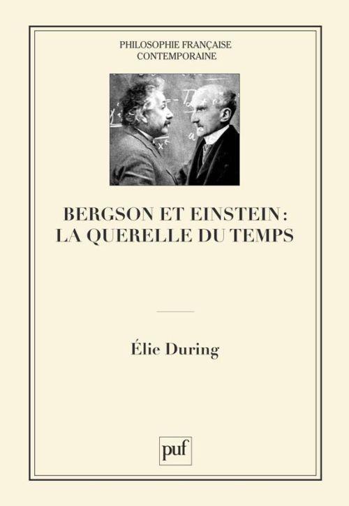 Bergson et Einstein : la querelle du temps