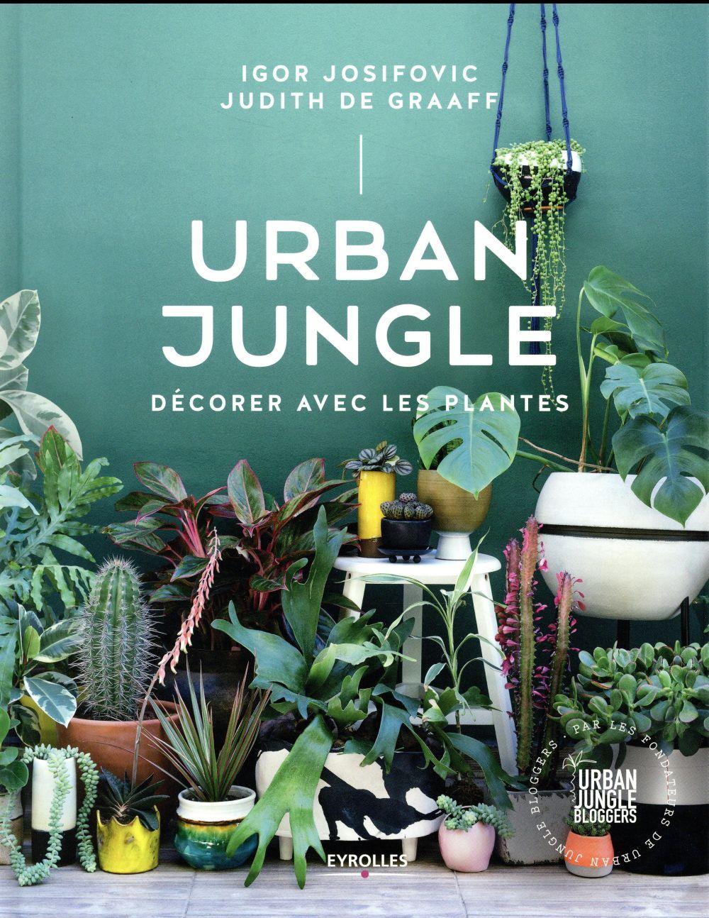 Urban jungle ; décorer avec les plantes
