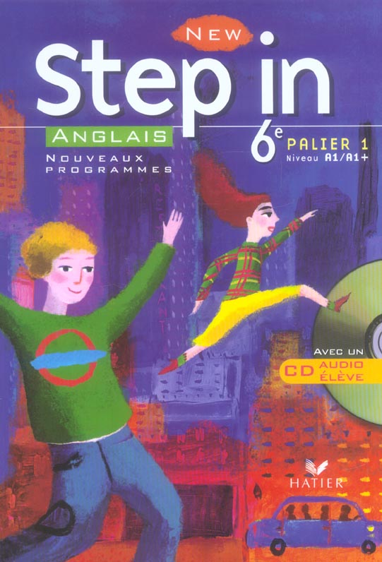 New Step In; Anglais ; Lv1 ; 6eme ; Livre De L'Eleve (Edition 2006)