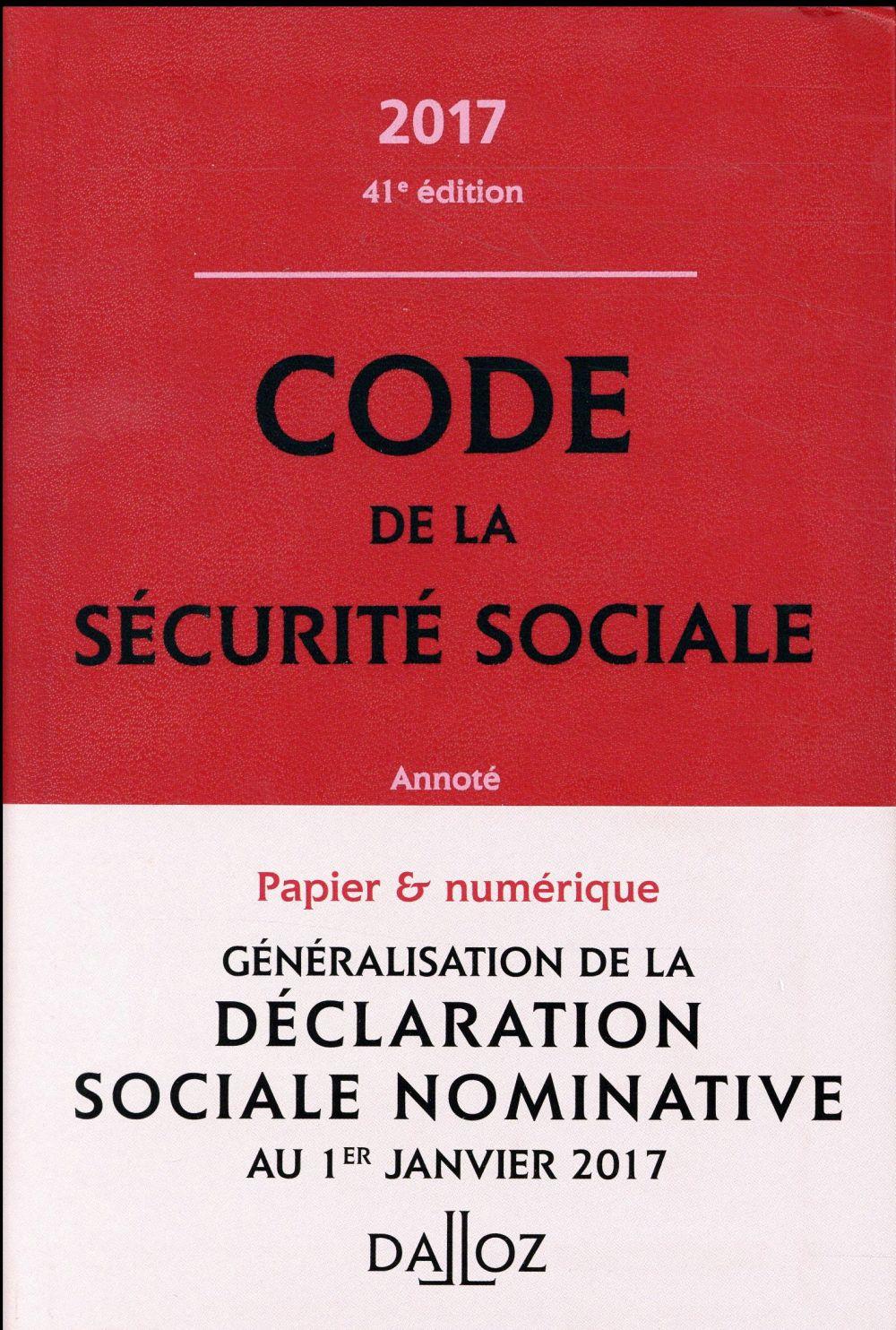 code de la sécurité sociale ; annoté (édition 2017)