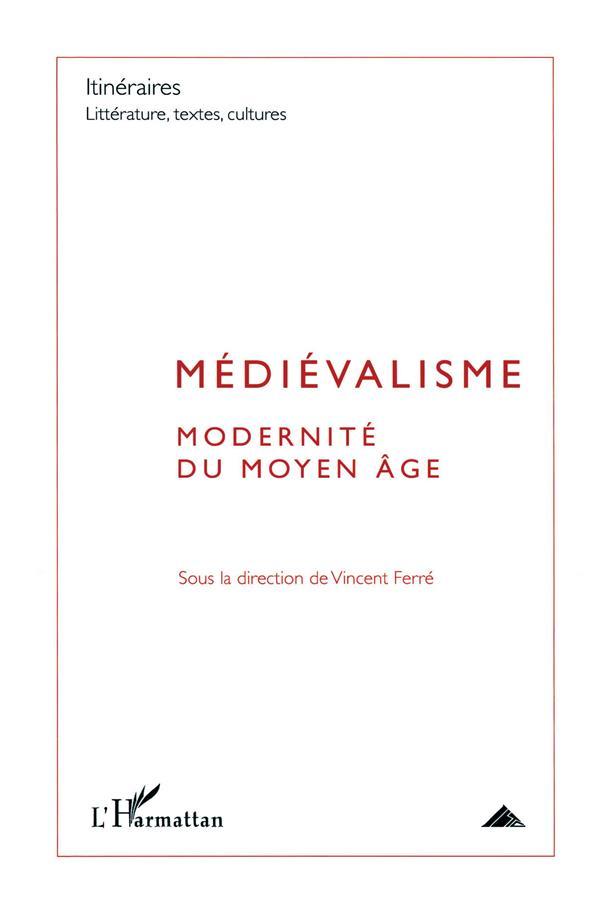 Médiévalisme ; modernité du Moyen Age