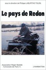 Le pays de Redon  - Philippe Laburthe-Tolra