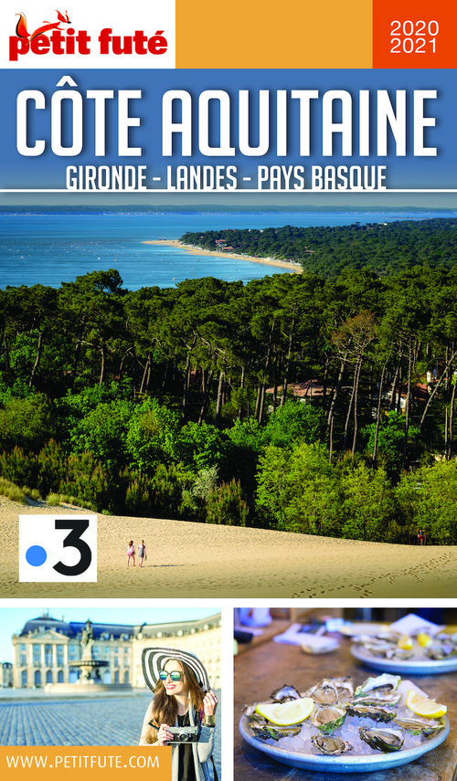 GUIDE PETIT FUTE ; REGION ; Côte aquitaine, Gironde, Landes Pays basque (édition 2020/2021)
