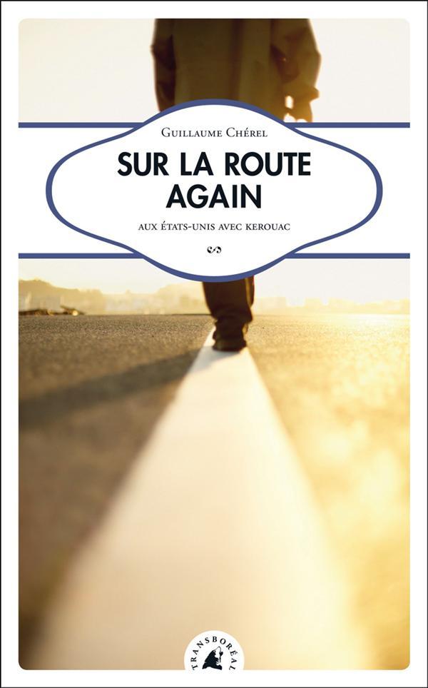 Sur la route again ; aux Etats-Unis avec Kerouac