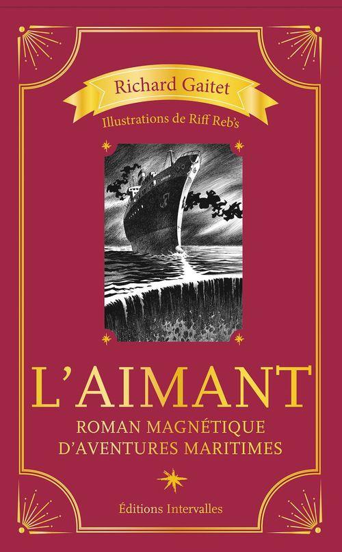 L'aimant ; roman magnétique d'avanetures maritimes