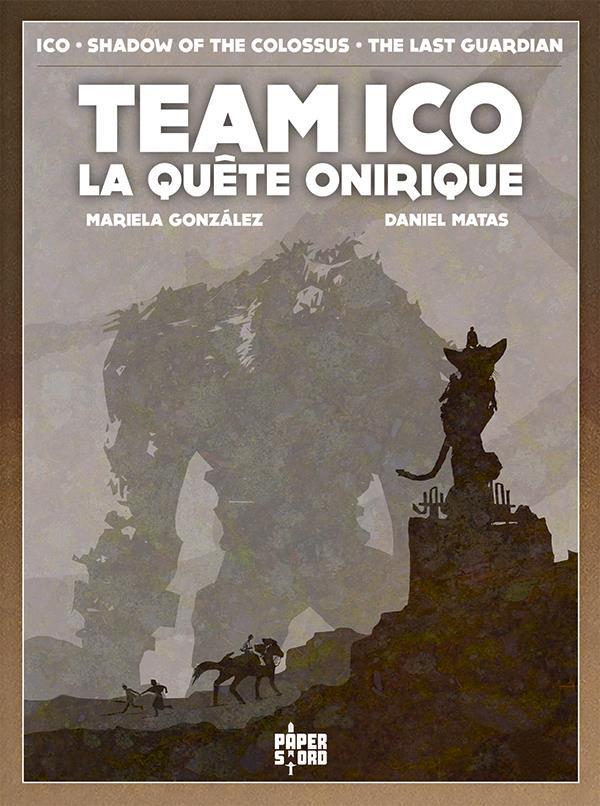 Team Ico ; la quête onirique