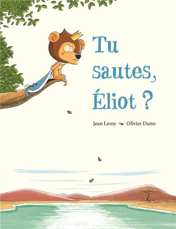 Tu sautes, Eliot ?