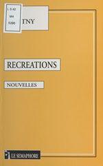 Vente Livre Numérique : Récréations  - Noël Guetny