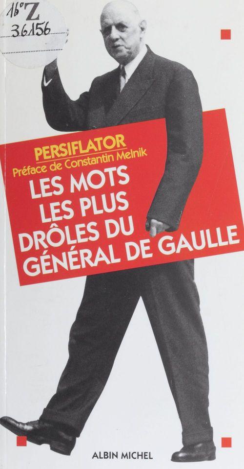 Les mots les plus drôles du général de Gaulle  - Persiflator