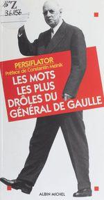 Les mots les plus drôles du général de Gaulle