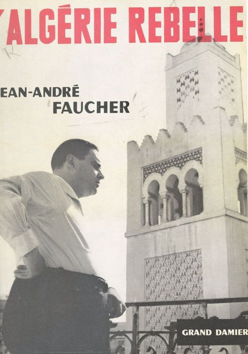L'Algérie rebelle