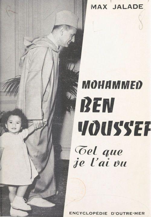 Mohammed Ben Youssef, tel que je l'ai vu