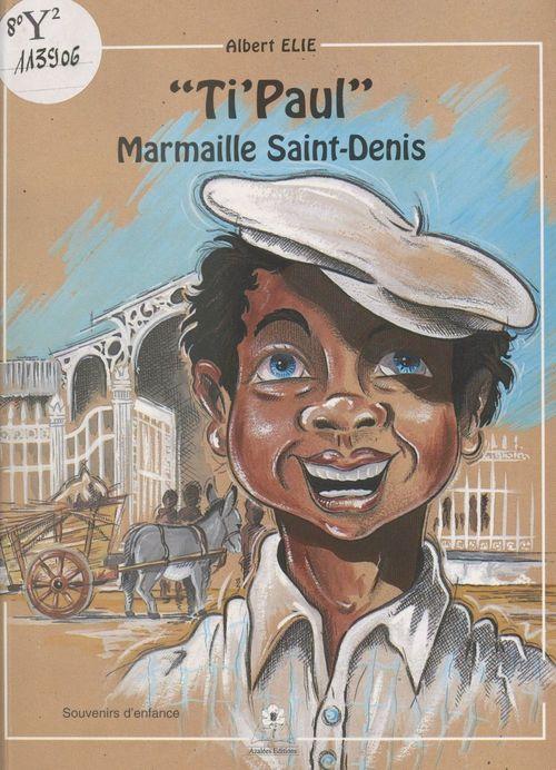 Ti'Paul : marmaille Saint-Denis