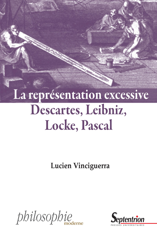 La representation excessive descartes, leibniz, locke, pascal