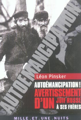 Autoemancipation ! - avertissement d un juif russe a ses freres