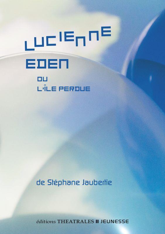 Lucienne Eden ; ou l'île perdue