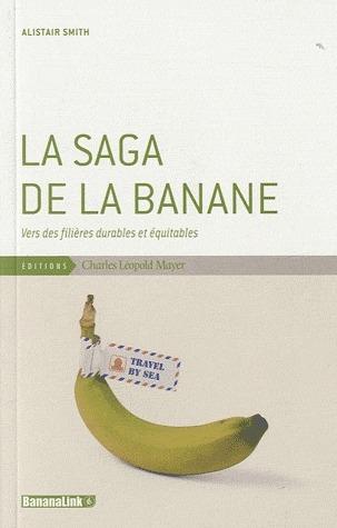 La filière banane ; vers des filières durables et équitables