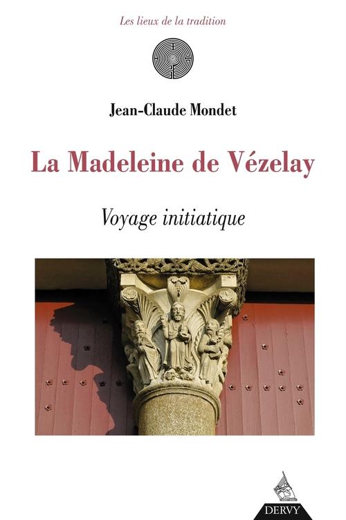 La madeleine de Vézelay ; voyage initiatique