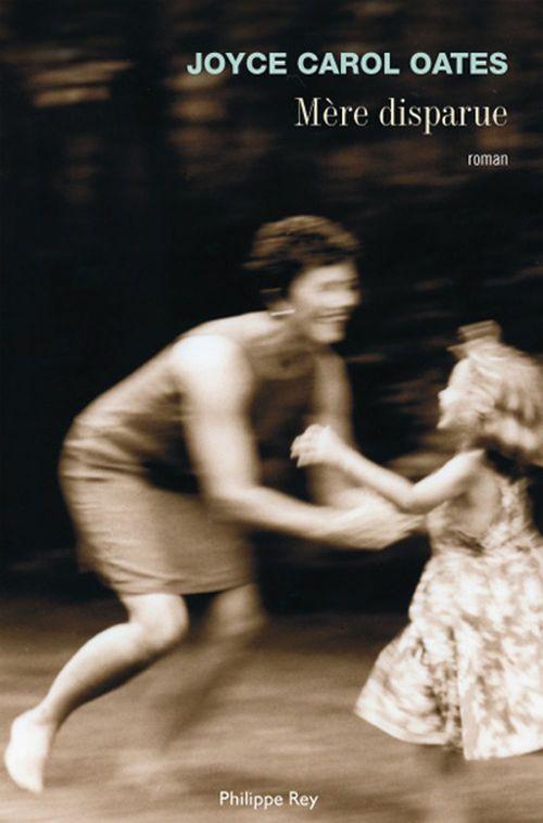 Mère disparue  - Joyce Carol Oates