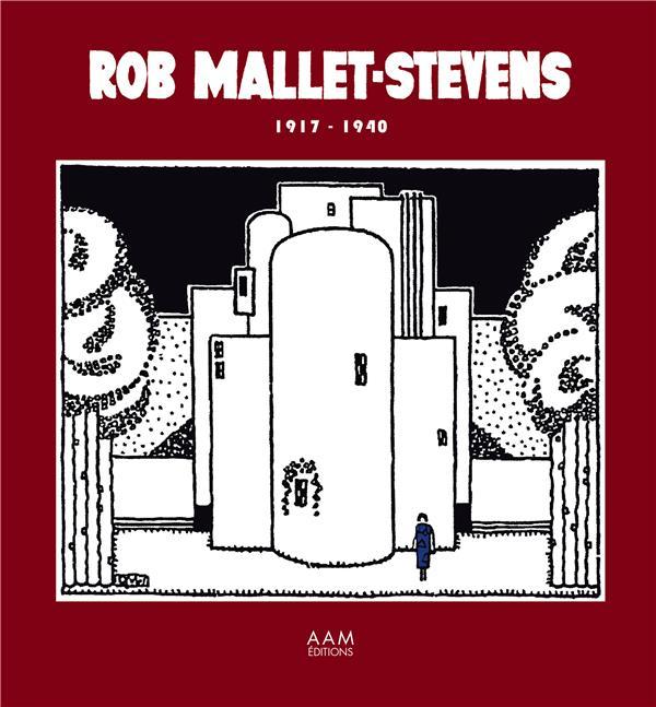 ROB MALLET-STEVENS 1917-1940