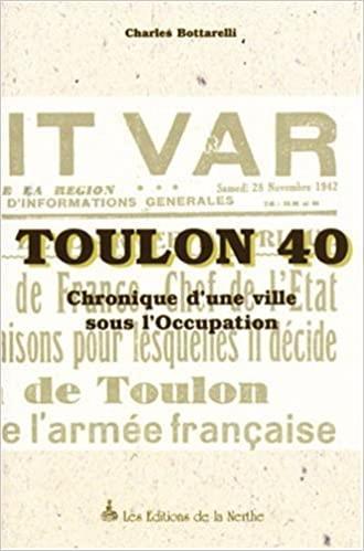 Toulon 1940 ; chronique d'une ville sous l'occupation
