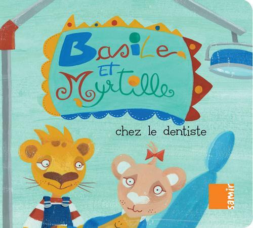 Basile Et Myrtille Chez Le Dentiste