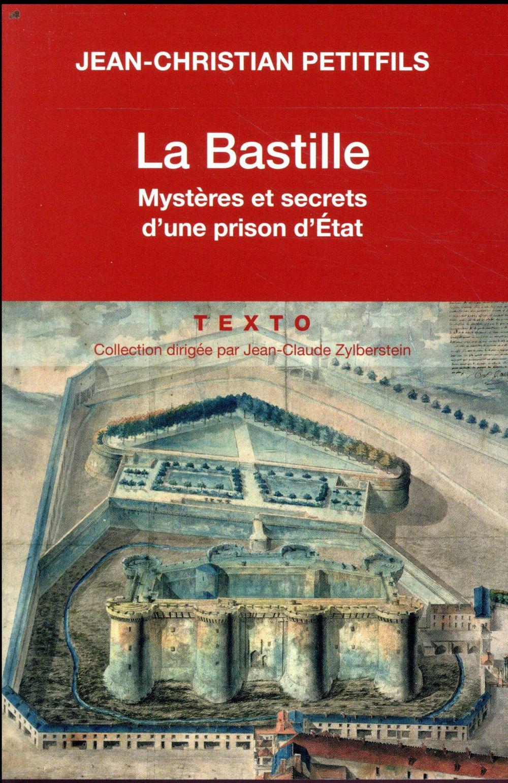 La Bastille ; mystères et secrets d'une prison d'Etat