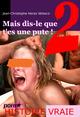 Mais dis-le que t´es une pute ! 2. [Histoire vraie et non censurée].  - Jean-Christophe Heras Velasco