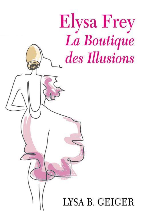 Elysa Frey - La Boutique des illusions