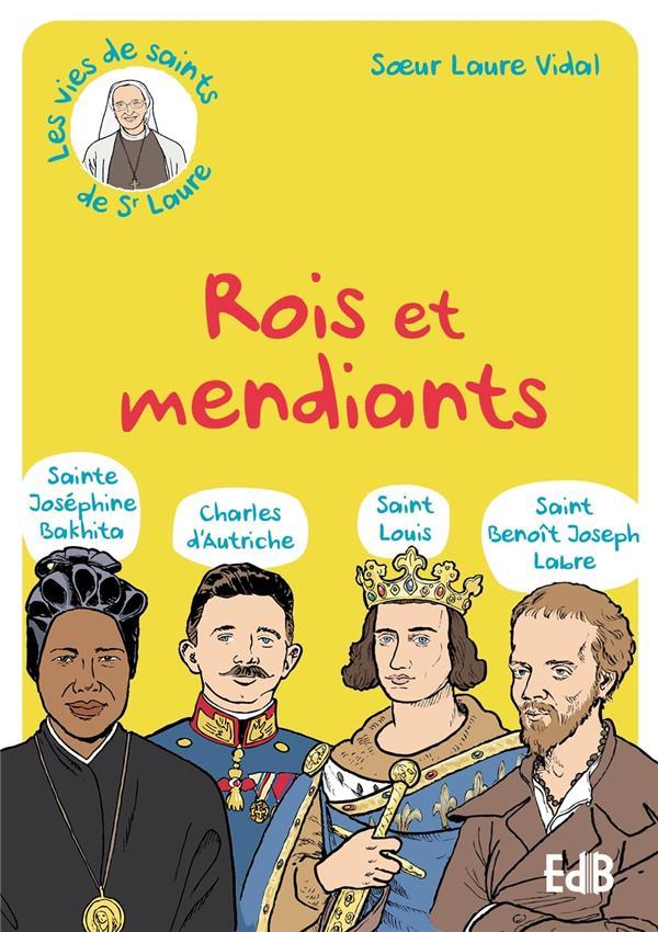 Rois et mendiants : Ste Bakhita, Bx Charles d'Autriche, St Benoit Labre, St Louis